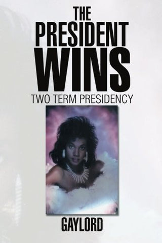 The President Wins: Two Term Presidency