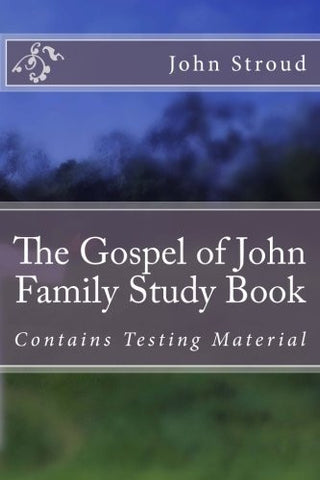 The Gospel of John Family Study Book: Contains Testing Material