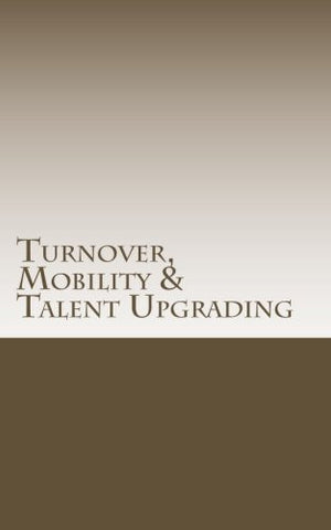 Turnover, Mobility & Talent Upgrading