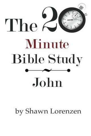 The 20 Minute Bible Study: John