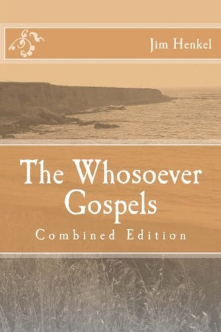 The Whosoever Gospels: Combined Edition