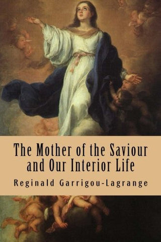 The Mother of the Saviour and Our Interior Life