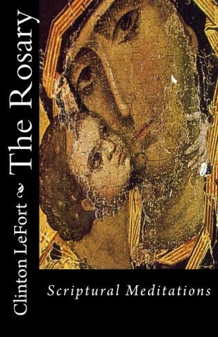 The Rosary: Scriptural Meditations