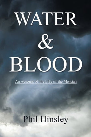 Water & Blood: An account of the life of the messiah