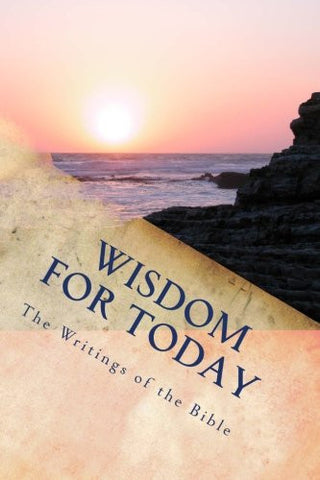 Wisdom for Today: The Writings of the Bible