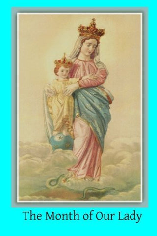 The Month of Our Lady: Under the Patronage of Our Lady of Victory