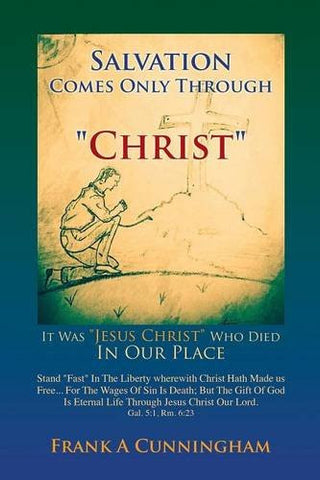 "Salvation Comes Only Through ""Christ"""