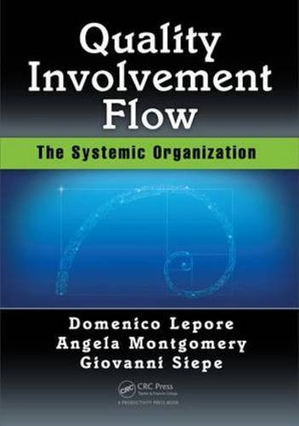 Quality, Involvement, Flow: The Systemic Organization