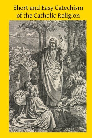 Short and Easy Catechism of the Catholic Religion