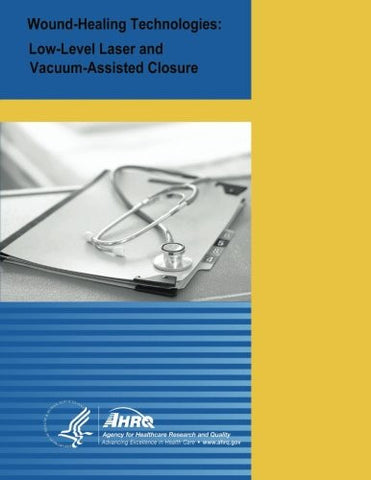Wound-Healing Technologies: Low-Level Laser and Vacuum-Assisted Closure: Evidence Report/Technology Assessment Number 111