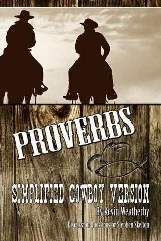 Proverbs: Simplified Cowboy Version