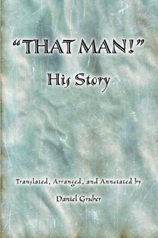 THAT MAN! His Story
