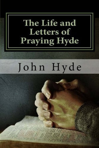 The Life and Letters of Praying Hyde