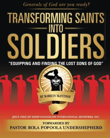 Transforming Saints Into Soldiers: Equipping and Finding The Lost Sons of God