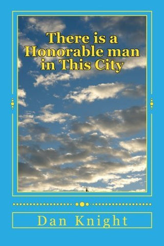 There is a Honorable man in This City: God answered Samuels Mothers prayer and she gave him back to God (Samuel is Prayed for by his mother Hannah and ... Israel and both Saul and David) (Volume 1)