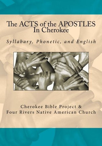 The Acts of the Apostles In Cherokee (Cherokee Bible Project) (Volume 7)