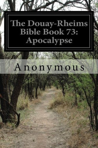 The Douay-Rheims Bible Book 73: Apocalypse