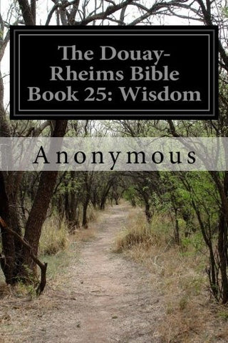 The Douay-Rheims Bible Book 25: Wisdom