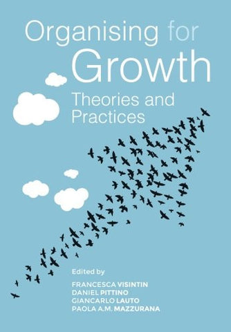 Organising for growth: theories and practices