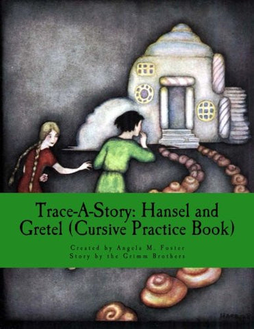 Trace-A-Story: Hansel and Gretel (Cursive Practice Book)