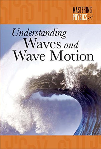 Understanding Waves and Wave Motion (Mastering Physics)