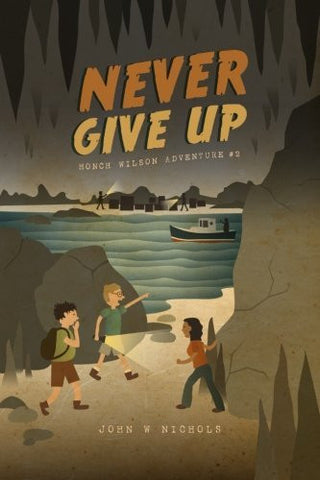 Never Give Up: Honch Wilson Adventure #2 (Honch Wilson Adventures)
