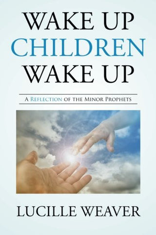 Wake Up Children Wake Up: A Reflection of the Minor Prophets