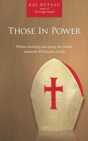 Those In Power: Without Inclusivity and Equity, the Catholic Institution Will Quickly Decline