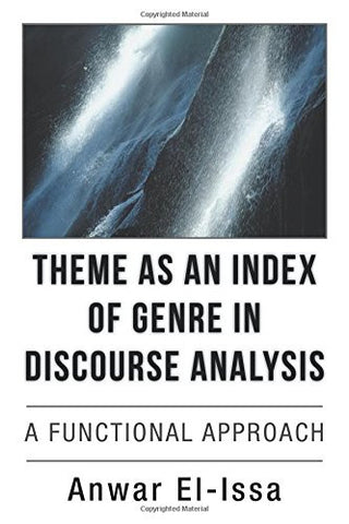 Theme as an Index of Genre in Discourse Analysis: A Functional Approach