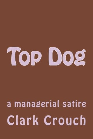 Top Dog: a managerial satire