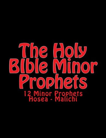 The Holy BIble Minor Prophets: 12 Minor Prophets Hosea - Malichi