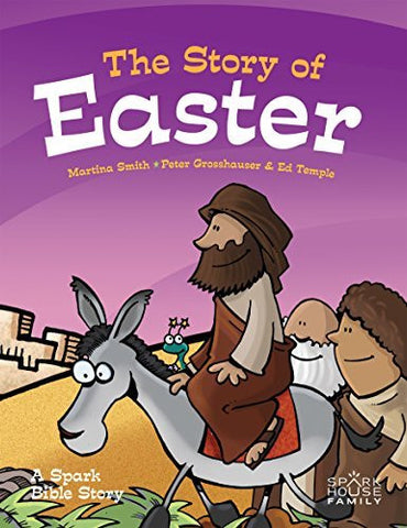The Story of Easter: A Spark Bible Story (Spark Bible Stories)