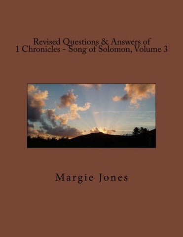 Revised Questions & Answers of 1 Chronicles - Song of Solomon, Volume 3