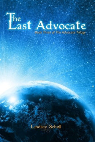 The Last Advocate: Book Three of The Advocate Trilogy