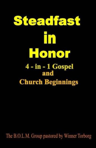 Steadfast In Honor: 4-in-1 Gospel and Church Beginning (Steadfast in Honor: Gist-bible)
