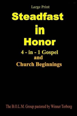 Steadfast in Honor - large print: 4-in-1 Gospel and Church Beginnings