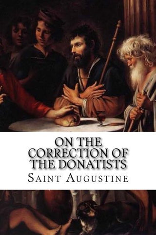 On the Correction of the Donatists