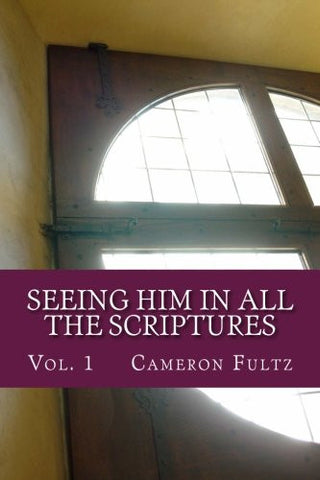 Seeing Him In All The Scriptures: The Jesus Pictures Devotionals - Vol. 1 (Volume 1)