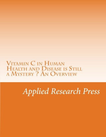 Vitamin C in Human Health and Disease is Still a Mystery ? An Overview