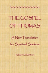 The Gospel of Thomas: A New Translation for Spiritual Seekers