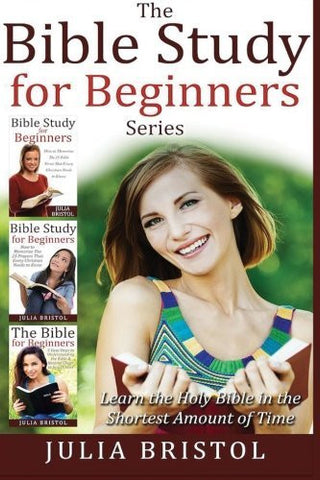The Bible: The Bible Study for Beginners Series (3 Titles in 1) (The Bible, Bible Study, Bible, Holy Bible)