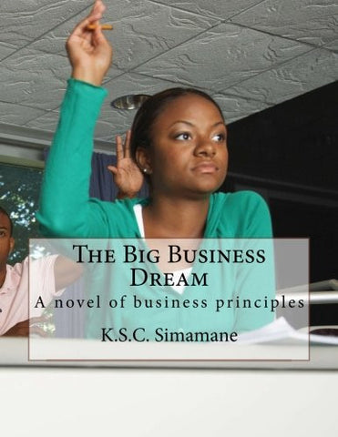 The Big Business Dream: A novel of business principles