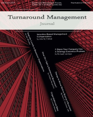 Turnaround Management Journal: Issue 2 2014: Journal of Corporate Restructuring, Transformation and Renewal