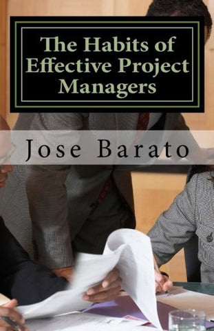 The Habits of Effective Project Managers: Learning, teaching and practicing good habits in project management