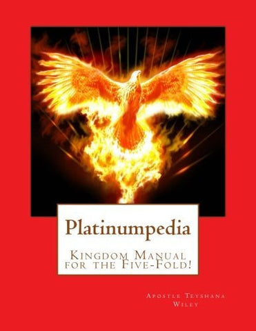 Platinumpedia: Kingdom Manual for the Five-Fold!