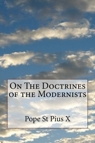 On The Doctrines of the Modernists