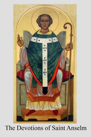 The Devotions of Saint Anselm: Archbishop of Canterbury