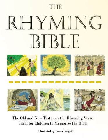 The Rhyming Bible: The Old and New Testament in Rhyming Verse Ideal for Children to Memorize the Bible