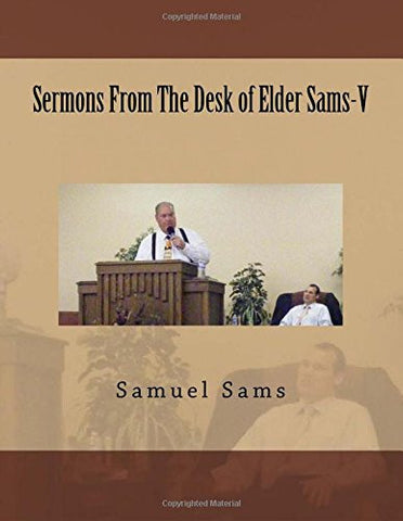 Sermons From The Desk of Elder Sams-V