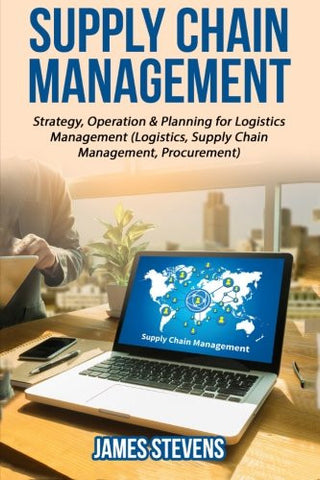 Supply Chain Management: Strategy, Operation & Planning for Logistics Management